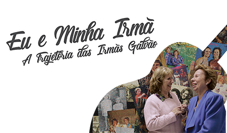 My Sister And I: The Life And Career Of Irmas Galvao